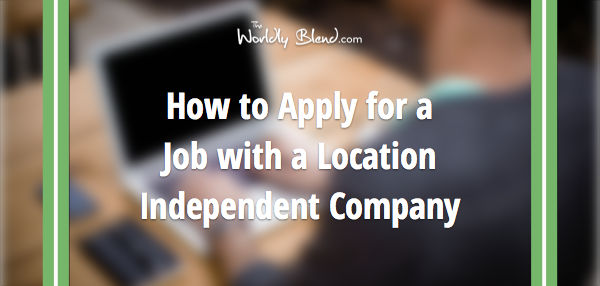 how-to-apply-location-independent-job